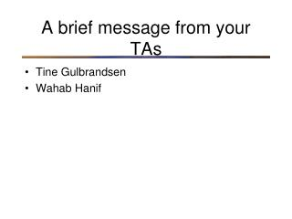 A brief message from your TAs