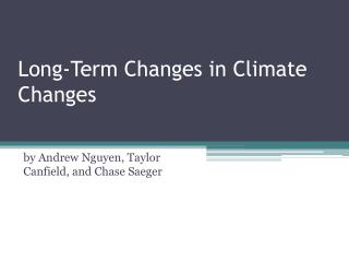 Long-Term Changes in Climate Changes