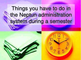 Things you have to do in the Neptun administration system during a semester