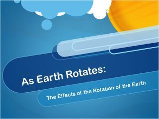 As Earth Rotates: