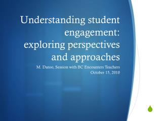 Understanding student engagement:   exploring perspectives and approaches