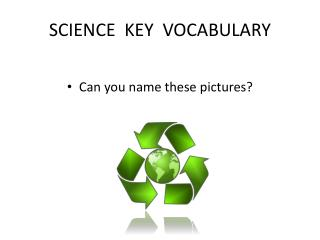 SCIENCE  KEY   VOCABULARY