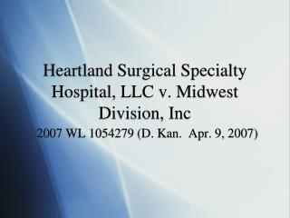 Heartland Surgical Specialty Hospital, LLC v. Midwest Division, Inc