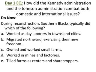 Do Now : During reconstruction, Southern Blacks typically did which of the following?