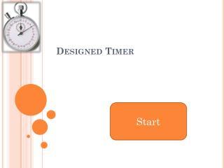 Designed Timer