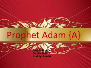 Prophet Adam {A}