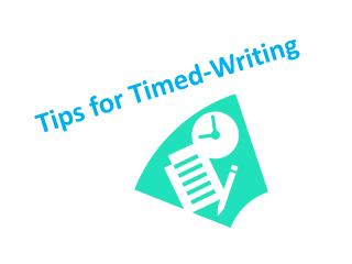 Tips for Timed-Writing