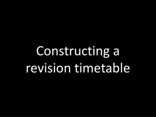Constructing a  revision timetable
