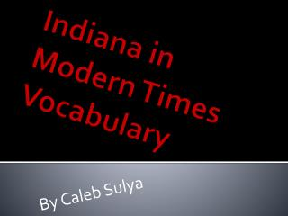 Indiana in Modern Times Vocabulary