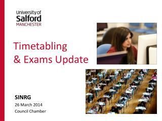 Timetabling  & Exams Update