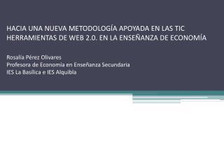 Rosalía Pérez Olivares. Profesora de Economía en Enseñanza Secundaria