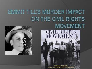 Emmit Till's murder impact on the Civil Rights Movement
