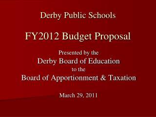 Derby Public Schools FY2012 Budget Proposal