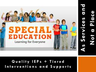 Quality IEPs + Tiered Interventions and Supports