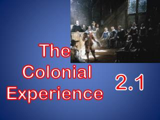 The  Colonial Experience