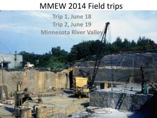 MMEW 2014 Field trips