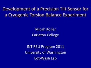 Development of a Precision Tilt Sensor for a Cryogenic Torsion Balance Experiment