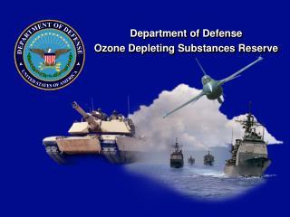 Department of Defense Ozone Depleting Substances Reserve