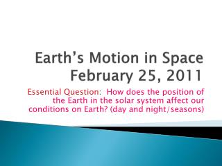 Earth's Motion in  Space February  25 , 2011