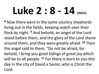 Luke 2 : 8 - 14  (NKJV)