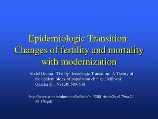 Epidemiologic Transition: Changes of fertility and mortality with modernization