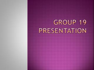 Group 19  Presentation