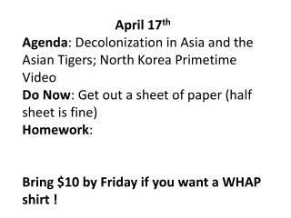April 17 th Agenda : Decolonization in Asia and the Asian Tigers; North Korea Primetime Video