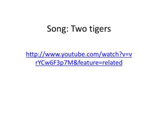 Song: Two tigers