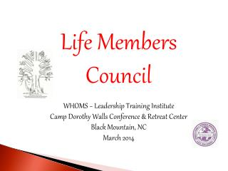 Life Members Council WHOMS ~ Leadership Training Institute