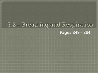 7.2 – Breathing and Respiration