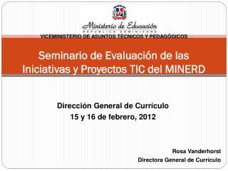 Seminario de Evaluación de las Iniciativas y Proyectos TIC del MINERD