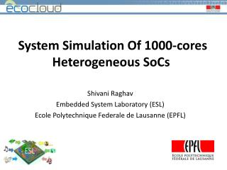 System Simulation Of 1000-cores Heterogeneous  SoCs