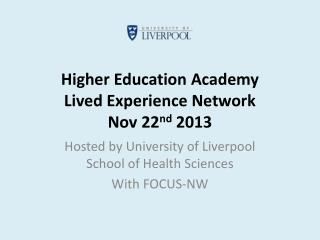 Higher Education Academy Lived Experience Network Nov 22 nd  2013