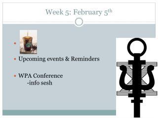 Week 5: February 5 th