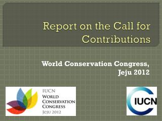 Report on the Call for Contributions