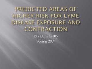 Predicted areas of higher risk for  lyme  disease exposure and contraction