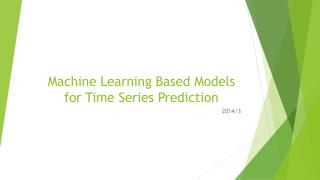 Machine Learning Based Models for Time Series Prediction
