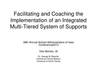 F acilitating and Coaching the Implementation of an  Integrated Multi-Tiered System of  Supports