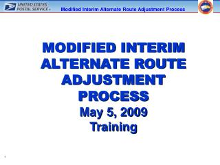 MODIFIED INTERIM ALTERNATE ROUTE ADJUSTMENT PROCESS  May 5, 2009  Training