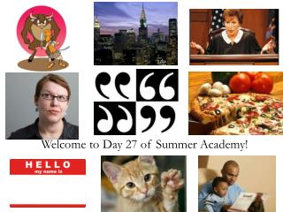 Welcome to  Day  27  of Summer Academy!