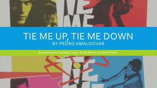 Tie me up, tie me down By Pedro AMALDOVAR