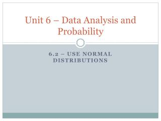 Unit 6 – Data Analysis and Probability