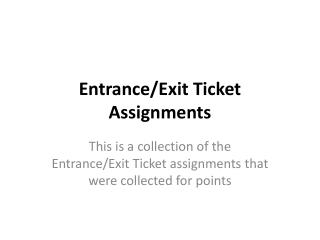 Entrance/Exit Ticket Assignments