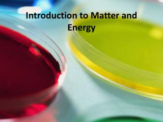 Introduction to Matter and Energy