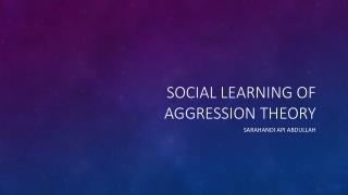 Social learning of aggression Theory