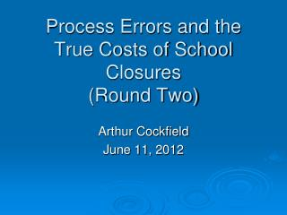 Process Errors and the True Costs of School Closures (Round Two)