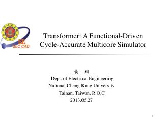 Transformer: A Functional-Driven  Cycle-Accurate  Multicore Simulator