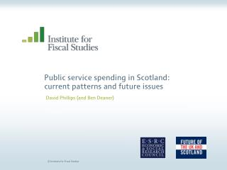 Public service spending in Scotland: current patterns and future issues