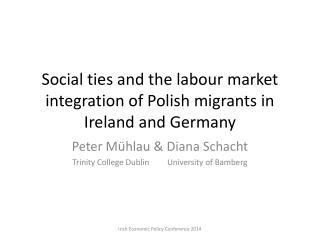 Social ties and the labour market integration of Polish migrants in Ireland and Germany