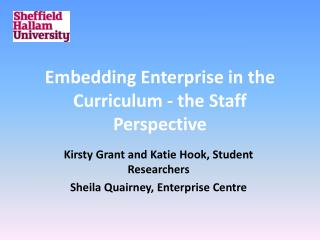 Embedding Enterprise in the Curriculum - the Staff  P erspective
